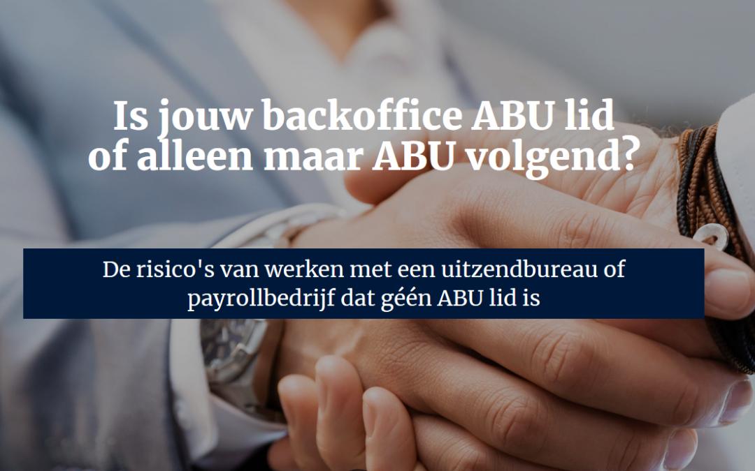 Is jouw uitzendbureau ABU lid of alleen ABU volgend?